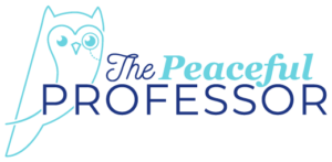 The Peaceful Professor Logo Helping College Students and Their Families Cope with the Stress and Mental Health Challenges of College Life
